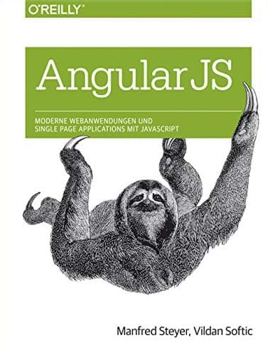 AngularJS: Moderne Webanwendungen und Single Page Applications mit JavaScript (O'Reilly Media, 2015)