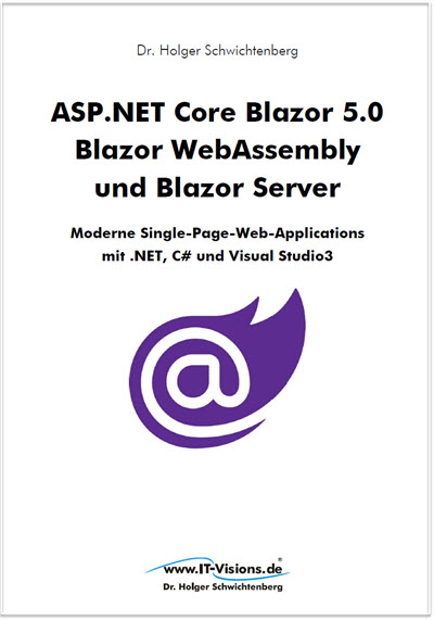 Buchcover ASP.NET Core Blazor 5.0: Blazor WebAssembly und Blazor Server - Moderne Single-Page-Web-Applications mit .NET, C# und Visual Studio (gedruckte Ausgabe)